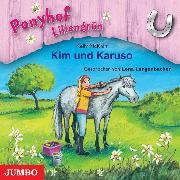Cover-Bild zu Ponyhof Liliengrün. Kim und Karuso (Audio Download) von McKain, Kelly