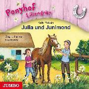 Cover-Bild zu Ponyhof Liliengrün. Julia und Junimond (Audio Download) von McKain, Kelly