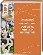 Werkstatt - Dekoratives aus Gips, Keramik und Beton von Lührs, Klaus-P.