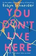 Cover-Bild zu You Don't Live Here von Schneider, Robyn