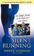 Cover-Bild zu Silent Running: Our Family's Journey to the Finish Line with Autism von Schneider, Robyn K.