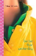 Cover-Bild zu Better Than Yesterday (eBook) von Schneider, Robyn