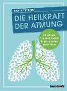Cover-Bild zu Die Heilkraft der Atmung (eBook) von Bartrow, Kay