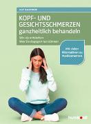 Cover-Bild zu Kopf- und Gesichtsschmerzen ganzheitlich behandeln von Bartrow, Kay
