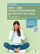 Cover-Bild zu Kopf- und Gesichtsschmerzen ganzheitlich behandeln (eBook) von Bartrow, Kay