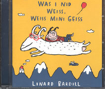 Was i nid weiss, weiss mini Geiss von Bardill, Linard