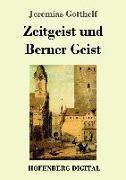 Cover-Bild zu Zeitgeist und Berner Geist (eBook) von Gotthelf, Jeremias