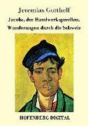 Cover-Bild zu Jacobs, des Handwerksgesellen, Wanderungen durch die Schweiz (eBook) von Gotthelf, Jeremias