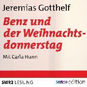 Cover-Bild zu Benz und der Weihnachtsdonnerstag (Audio Download) von Gotthelf, Jeremias