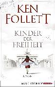 Cover-Bild zu Kinder der Freiheit (eBook) von Follett, Ken