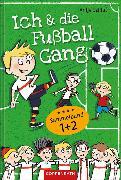 Cover-Bild zu Ich & die Fußballgang - Fußballgeschichten (Sammelband 1+2) (eBook) von Szillat, Antje