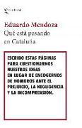 ¿Qué está pasando en Cataluña? von Mendoza, Eduardo