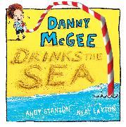 Cover-Bild zu Danny McGee Drinks the Sea von Stanton, Andy