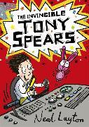 Cover-Bild zu The Invincible Tony Spears von Layton, Neal