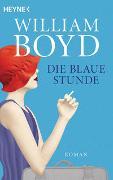 Die blaue Stunde von Boyd, William