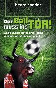 Cover-Bild zu Der Ball muss ins Tor! (eBook) von Sander, Beate