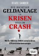 Cover-Bild zu Die richtige Geldanlage in Krisen und im Crash von Sander, Beate