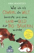 Cover-Bild zu Wie ich als Cowgirl die Welt bereiste von Hradetzky, Anja