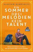 Cover-Bild zu Ein Sommer, drei Melodien, kein Talent von Humphreys, Alastair