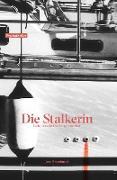 Cover-Bild zu Die Stalkerin (eBook) von Brambusch, Jens
