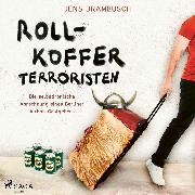 Cover-Bild zu Rollkofferterroristen - Die selbstironische Abrechnung eines Berliner Airbnb-Gastgebers (Audio Download) von Brambusch, Jens