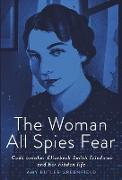 The Woman All Spies Fear (eBook) von Greenfield, Amy Butler