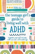 The Teenage Girl's Guide to Living Well with ADHD (eBook) von Ali, Sonia