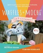 Waffles + Mochi: Get Cooking! (eBook) von Komolafe, Yewande