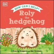 Roly the Hedgehog (eBook) von Rodgers, Frances