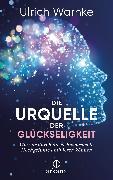 Cover-Bild zu Die Urquelle der Glückseligkeit (eBook) von Warnke, Ulrich