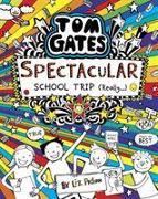 Cover-Bild zu Tom Gates 17: Spectacular School Trip (Really.) von Pichon, Liz
