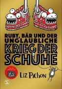 Cover-Bild zu Ruby, Bär und der unglaubliche Krieg der Schuhe von Pichon, Liz