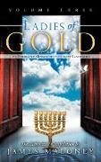 Cover-Bild zu Ladies of Gold, Volume Three von Maloney, James