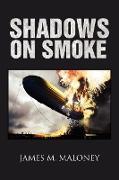 Cover-Bild zu Shadows on Smoke von Maloney, James M.