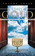 Cover-Bild zu Ladies of Gold, Volume Three (eBook) von Maloney, James
