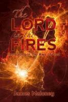 Cover-Bild zu The Lord in the Fires von Maloney, James