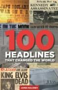 Cover-Bild zu 100 Headlines That Changed The World (eBook) von Maloney, James