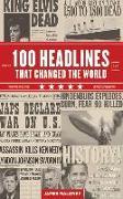 Cover-Bild zu 100 Headlines That Changed the World von Maloney, James