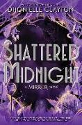 Cover-Bild zu The Mirror Shattered Midnight von Clayton, Dhonielle