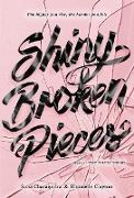 Cover-Bild zu Shiny Broken Pieces: A Tiny Pretty Things Novel von Charaipotra, Sona