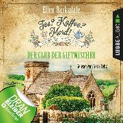 Cover-Bild zu Tee? Kaffee? Mord!, Folge 5: Der Club der Giftmischer (Audio Download) von Barksdale, Ellen