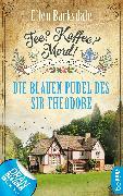 Cover-Bild zu Tee? Kaffee? Mord! - Die blauen Pudel des Sir Theodore (eBook) von Barksdale, Ellen