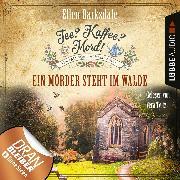 Cover-Bild zu Tee? Kaffee? Mord!, Folge 9: Ein Mörder steht im Walde (Audio Download) von Barksdale, Ellen