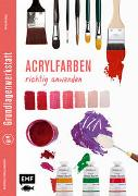 Grundlagenwerkstatt: Acrylfarben richtig anwenden von Edition Michael Fischer (Hrsg.)