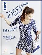 Jersey nähen - Easy Basics von Korff, Julia