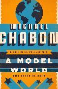 Cover-Bild zu A Model World (eBook) von Chabon, Michael