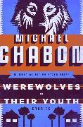 Cover-Bild zu Werewolves in Their Youth (eBook) von Chabon, Michael