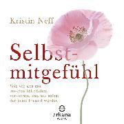 Selbstmitgefühl (Audio Download) von Neff, Kristin