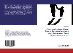 Cover-Bild zu Communication About Death Between Mothers and Adolescent Sons von Leavy, Deon