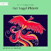 Cover-Bild zu Der Vogel Phönix (Ungekürzt) (Audio Download) von Wolf, Johann Wilhelm